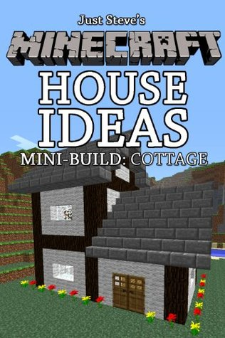 Minecraft House Ideas Mini Build Cottage By Just Steve
