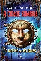 A Cidade Sombria (Relic Master, #1)