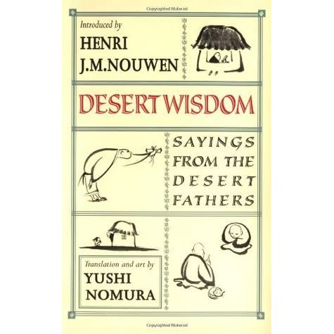 Read Desert Wisdom Sayings From The Desert Fathers By Yushi Nomura