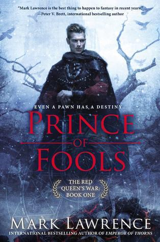Prince of Fools (The Red Queen's War #1) by Mark Lawrence