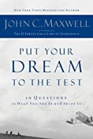 Put Your Dream to the Test: 10 Questions to Help You See It and Seize It