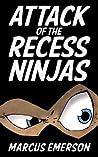 Attack of the Recess Ninjas