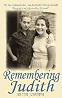 Remembering Judith - A true story of shattered childhoods