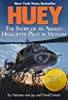 Huey: The Story of a Helicopter Assault Pilot in Vietnam