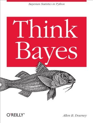 Think Bayes by Allen B. Downey