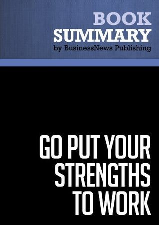 Go Put Your Strengths to Work - Marcus Buckingham