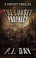 L.A. Gods (The Sunset Prophecy, #1)