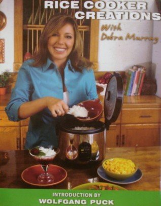Rice Cooker Creations With Debra Murray By Wolfgang Puck