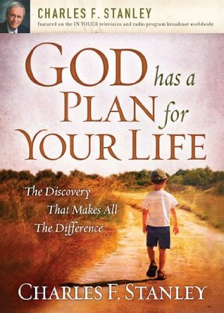 God Has a Plan for Your Life  T - Charles Stanley