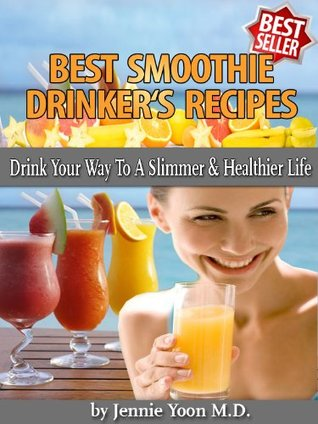 Best Smoothie Drinker's Recipes (Best Healthy Living Recipes)
