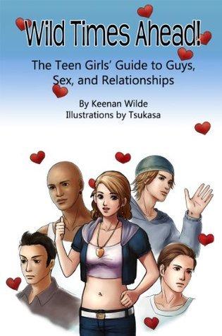 wild times ahead! the teen girl - keenan wilde