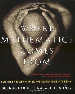 George Lakoff, Rafael Nuñez -Where Mathematics Come From