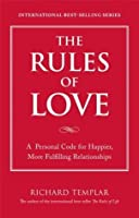 The Rules of Love: A Personal Code for Happier, More Fulfilling Relationships