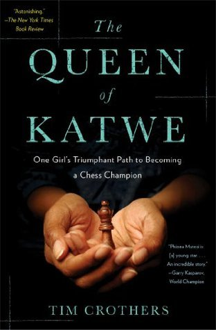 The Queen of Katwe: A Story of Life, Chess, and One Extraordinary Girl's Dream of Becoming a Grandmaster