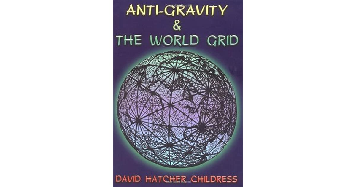 Anti-Gravity and the World Grid (Lost Science by David