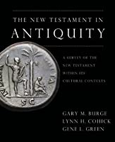The New Testament in Antiquity: A Survey of the New Testament within Its Cultural Context