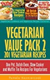 Vegetarian Value Pack 2 - 201 Vegetarian Recipes - One Pot, Dutch Oven, Slow Cooker and Muffin Tin Recipes For Vegetarians (Vegetarian Cookbook and Vegetarian Recipes Collection 22)