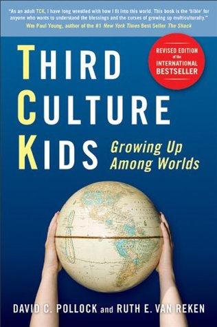 Third Culture Kids: Growing Up Among Worlds by David C  Pollock