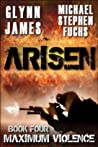 Maximum Violence (Arisen, #4)