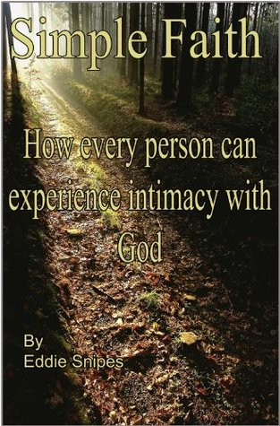 Simple Faith - How every person can experience intimacy with God