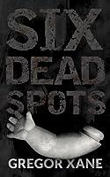 Six Dead Spots