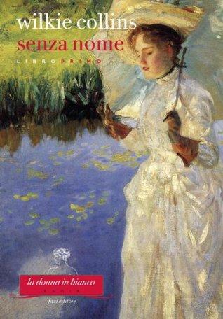 Senza nome. Libro primo by Wilkie Collins