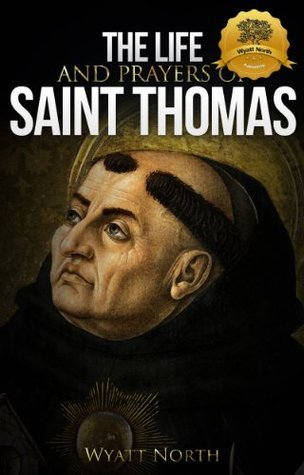 The Life and Prayers of Saint Thomas Aquinas L