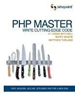 PHP Master, Write Cutting-Edge Code