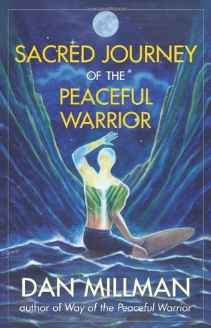 Dan Millman SACRED JOURNEY OF THE PEACEFUL WARRIOR