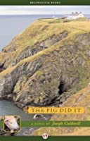 The Pig Did It (Pig Trilogy, #1)
