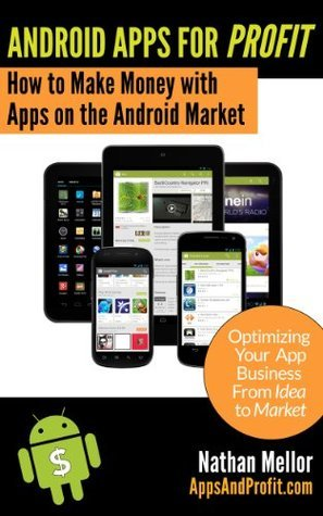 Android Apps For Profit Making Money with Apps on the Android Market