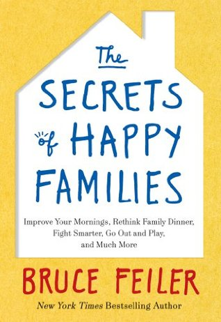 the secrets of happy families improve your mornings rethink