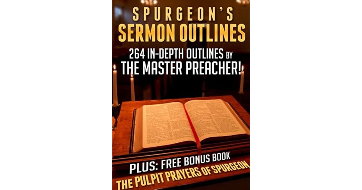 Sermon Outlines + The pulpit prayers by Charles Haddon Spurgeon