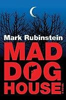 Mad Dog House (Mad Dog Trilogy Book 1)