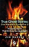 True Ghost Stories by Jim Harold