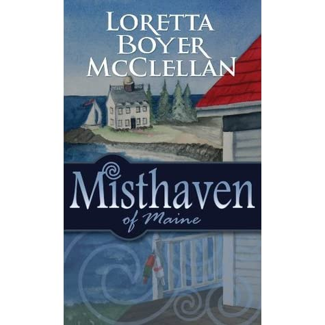 Author, Loretta Boyer McClellan Invites You to Visit Misthaven of Maine