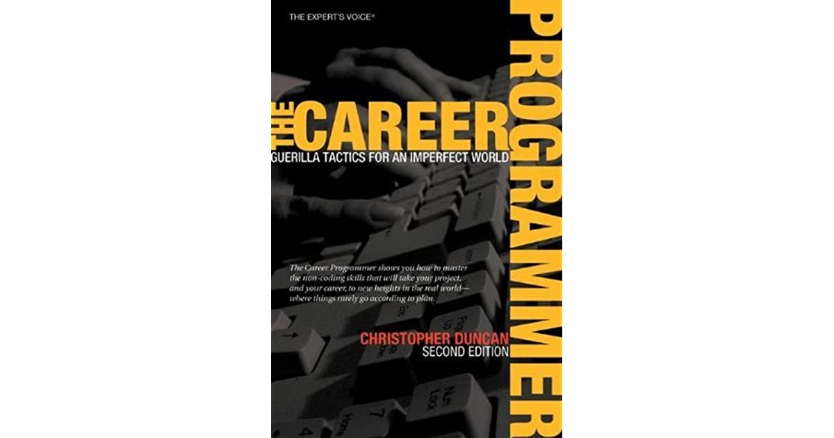 The Career Programmer: Guerilla Tactics for an Imperfect