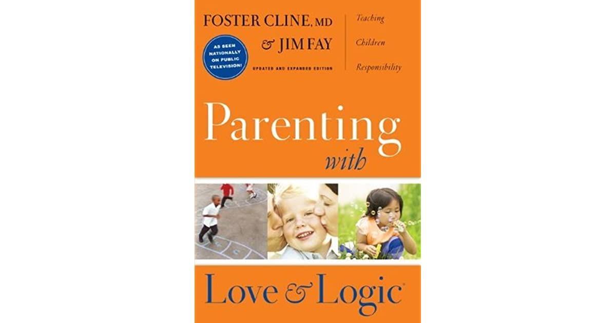 Parenting With Love And Logic By Foster W Cline