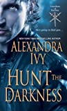 Hunt the Darkness by Alexandra Ivy