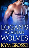 Logan's Acadian Wolves (Immortals of New Orleans, #4)