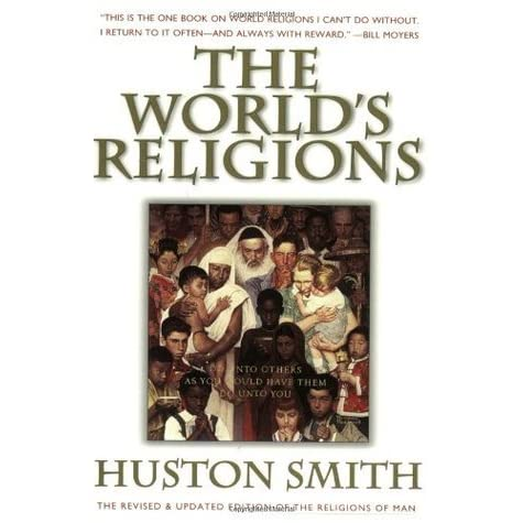 huston smith essays on world religions Huston smith, complete the common vision of the world's religions huston smith : essays on world religion bryant, m d, ed new york.