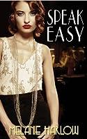 Speak Easy (Speak Easy, #1)