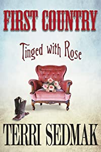 FIRST COUNTRY Tinged with Rose (The Liberty & Property Legends #3)