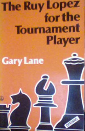 Download ☆ The Ruy Lopez for the Tournament Player (Batsford Chess Library) By Gary Lane – Plummovies.info