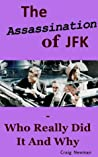 The Assassination of JFK - Who Really Did It And Why