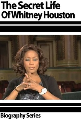The Secret Life Of Whitney Houston