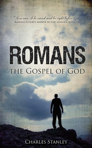 Romans  The Gospel of God - Charles Stanley