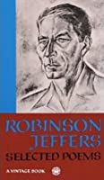 The Selected Poerty Of Robinson Jeffers