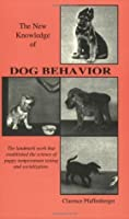 The New Knowledge of Dog Behavior (Dogwise Classics)