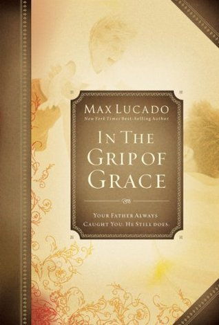In the Grip of Grace  Your Fath - Max Lucado